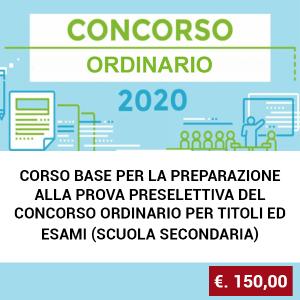 CORSO BASE PER LA PREPARAZIONE ALLA PROVA PRESELETTIVA DEL CONCORSO ORDINARIO PER TITOLI ED ESAMI (SCUOLA SECONDARIA)