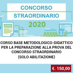 CORSO BASE METODOLOGICO-DIDATTICO PER LA PREPARAZIONE ALLA PROVA DEL CONCORSO STRAORDINARIO (SOLO ABILITAZIONE)